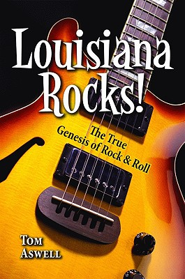 Louisiana Rocks!: The True Genesis of Rock & Roll Cover Image