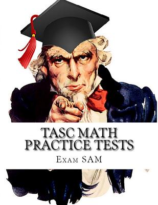 TASC Math Practice Tests: Math Study Guide for the Test Assessing Secondary Completion with 400 Problems and Solutions Cover Image