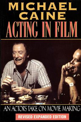 Acting in Film: An Actor's Take on Movie Making (Applause Acting) Cover Image