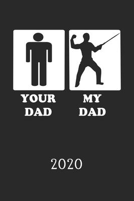 2020: Kalender Fechter Papa - Fechtsport Planer - Fechten Terminplaner - Terminkalender Wochenplaner, Monatsplaner & Jahresp Cover Image