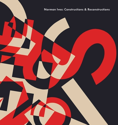 Norman Ives: Constructions & Reconstructions Cover Image
