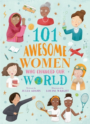 101 Awesome Women Who Changed Our World Cover Image