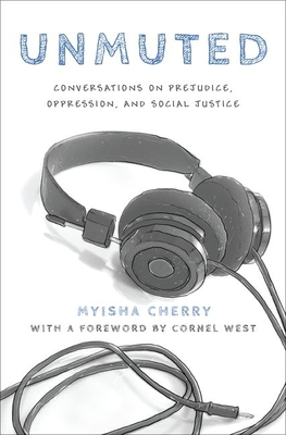 Unmuted: Conversations on Prejudice, Oppression, and Social Justice Cover Image