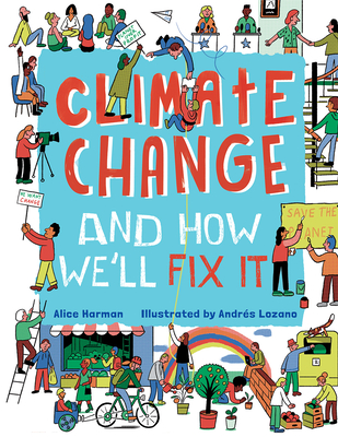 Climate Change and How We'll Fix It Cover Image