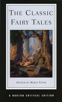 The Classic Fairy Tales (Norton Critical Editions) Cover Image