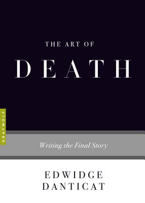 The Art of Death: Writing the Final Story (Art of...) Cover Image
