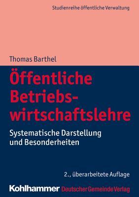 Offentliche Betriebswirtschaftslehre: Systematische Darstellung Und Besonderheiten (Dgv-Studienreihe Offentliche Verwaltung) Cover Image