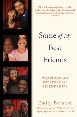 Some of My Best Friends: Writings on Interracial Friendships Cover Image