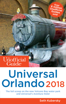 The Unofficial Guide to Universal Orlando 2018 (Unofficial Guides) Cover Image
