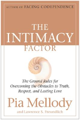 The Intimacy Factor: The Ground Rules for Overcoming the Obstacles to Truth, Respect, and Lasting Love Cover Image