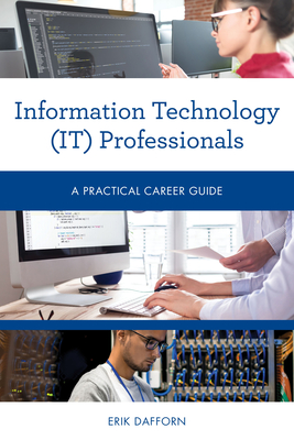 Information Technology (IT) Professionals: A Practical Career Guide Cover Image