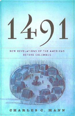 1491 charles c mann Charles c mann would like to let you know that almost everything you know about the americas before european contact is wrong in 1491: new revelations of the americas before columbus (amazon link.