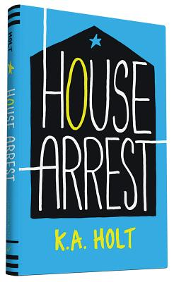 House Arrest: (Young Adult Books, Middle School Books, Books for Teens) Cover Image