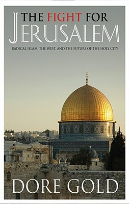 The Fight for Jerusalem: Radical Islam, the West, and the Future of the Holy City Cover Image
