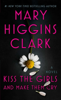 Kiss the Girls and Make Them Cry: A Novel Cover Image