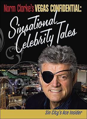 Norm Clarke's Vegas Confidential; Sinsational Celebrity Tales Cover