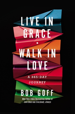Live in Grace, Walk in Love: A 365-Day Journey Cover Image