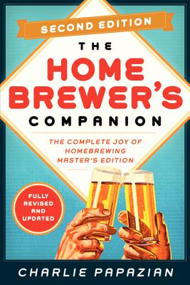 Homebrewer's Companion Second Edition: The Complete Joy of Homebrewing, Master's Edition Cover Image