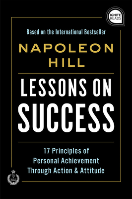 Lessons on Success: 17 Principles of Personal Achievement - Through Action & Attitude Cover Image