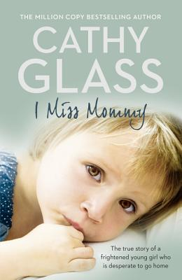 I Miss Mommy: The True Story of a Frightened Young Girl Who Is Desperate to Go Home Cover Image