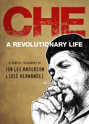 Che: A Revolutionary Life Cover Image