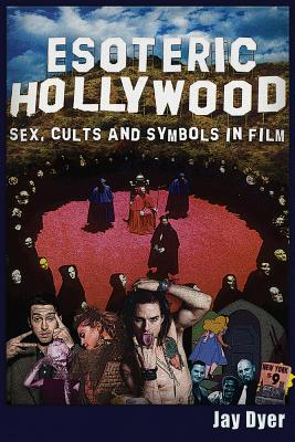 Esoteric Hollywood:: Sex, Cults and Symbols in Film Cover Image