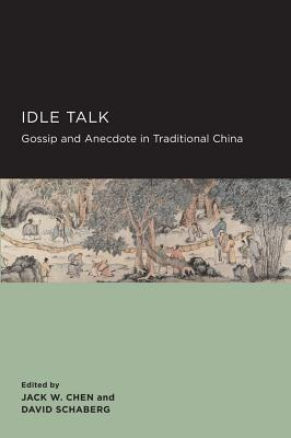 Cover for Idle Talk (New Perspectives on Chinese Culture and Society #6)