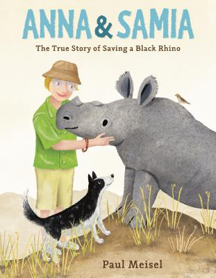 Anna & Samia: The True Story of Saving a Black Rhino Cover Image