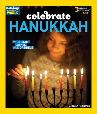 Holidays Around the World: Celebrate Hanukkah: With Light, Latkes, and Dreidels Cover Image