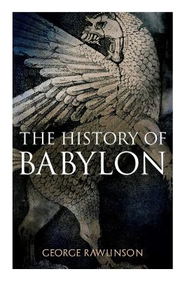 The History of Babylon: Illustrated Edition Cover Image
