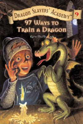 97 Ways to Train a Dragon #9 (Dragon Slayers' Academy #9) Cover Image