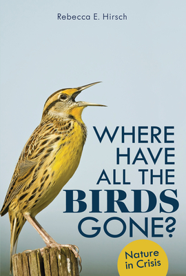 Where Have All the Birds Gone?: Nature in Crisis Cover Image