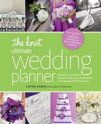 The Knot Ultimate Wedding Planner [revised Edition]: Worksheets, Checklists, Etiquette, Timelines, and Answers to Frequently Asked Questions Cover Image