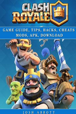 Clash Royale Guide Guide, Tips, Hacks, Cheats Mods, Apk, Download Cover Image