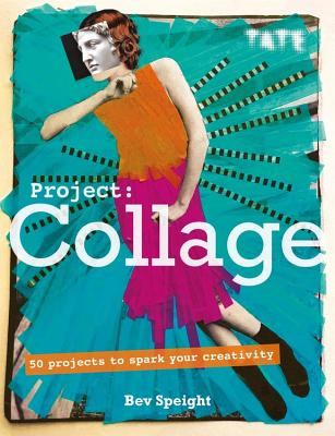 Project Collage: 50 Projects to Spark Your Creativity Cover Image