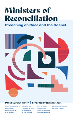 Ministers of Reconciliation: Preaching on Race and the Gospel Cover Image