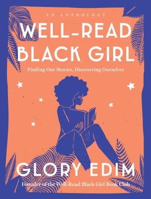 Well-Read Black Girl: Finding Our Stories, Discovering Ourselves Cover Image