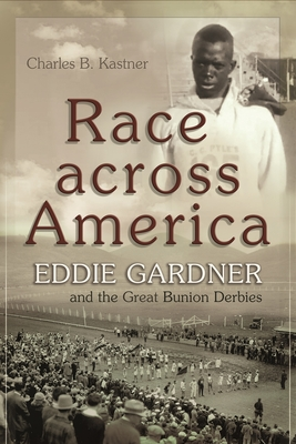 Race Across America: Eddie Gardner and the Great Bunion Derbies (Sports and Entertainment) Cover Image