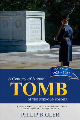 Tomb of the Unknown Soldier: A Century of Honor, 1921-2021 Cover Image