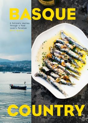 Basque Country: A Culinary Journey Through a Food Lover's Paradise cover