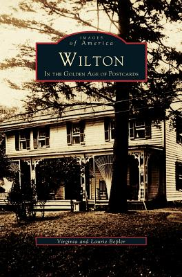Wilton: In the Golden Age of Postcards Cover Image