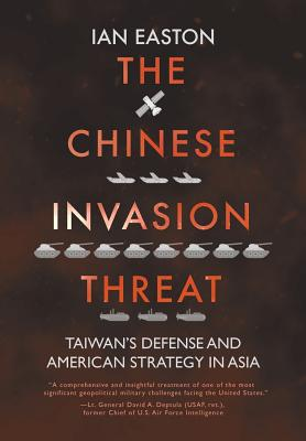 The Chinese Invasion Threat: Taiwan's Defense and American Strategy in Asia Cover Image
