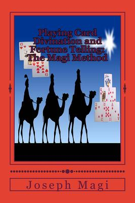 Playing Card Divination and Fortune Telling: The Magi Method Cover Image