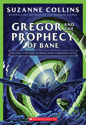 Gregor and the Prophecy of Bane (Underland Chronicles #2: New Edition) (The Underland Chronicles #2) Cover Image