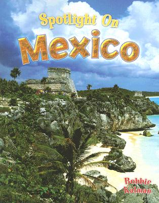 Spotlight on Mexico (Spotlight on My Country) Cover Image