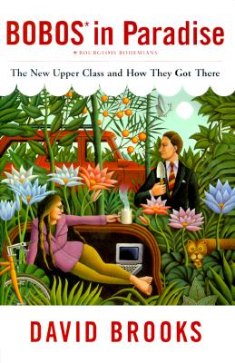 Bobos in Paradise the New Upper Class and How They Got There Cover