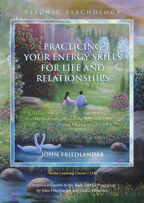 Practicing Your Energy Skills for Life and Relationships Cover