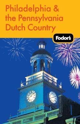 Fodor's Philadelphia & the Pennsylvania Dutch Country Cover