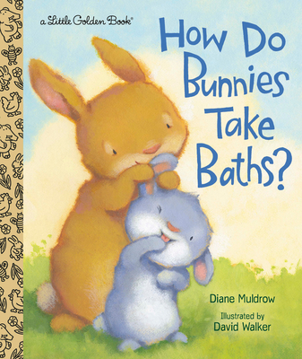 How Do Bunnies Take Baths? (Little Golden Book) Cover Image