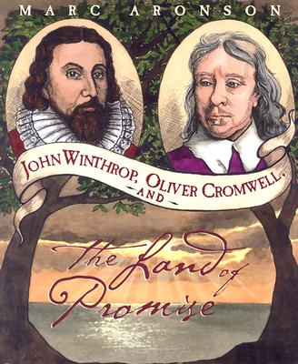 John Winthrop, Oliver Cromwell, and the Land of Promise Cover